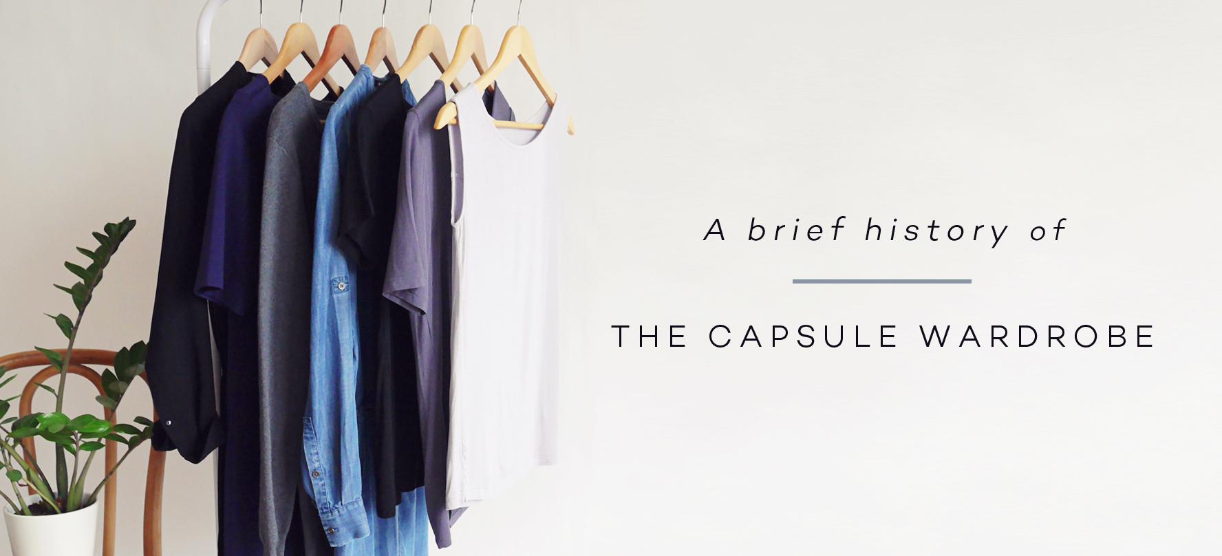 A Brief History Of The Capsule Wardrobe